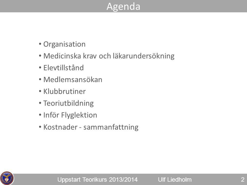 Agenda Organisation Medicinska krav och läkarundersökning
