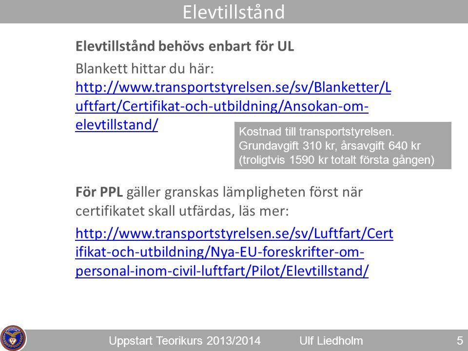 Elevtillstånd Elevtillstånd behövs enbart för UL