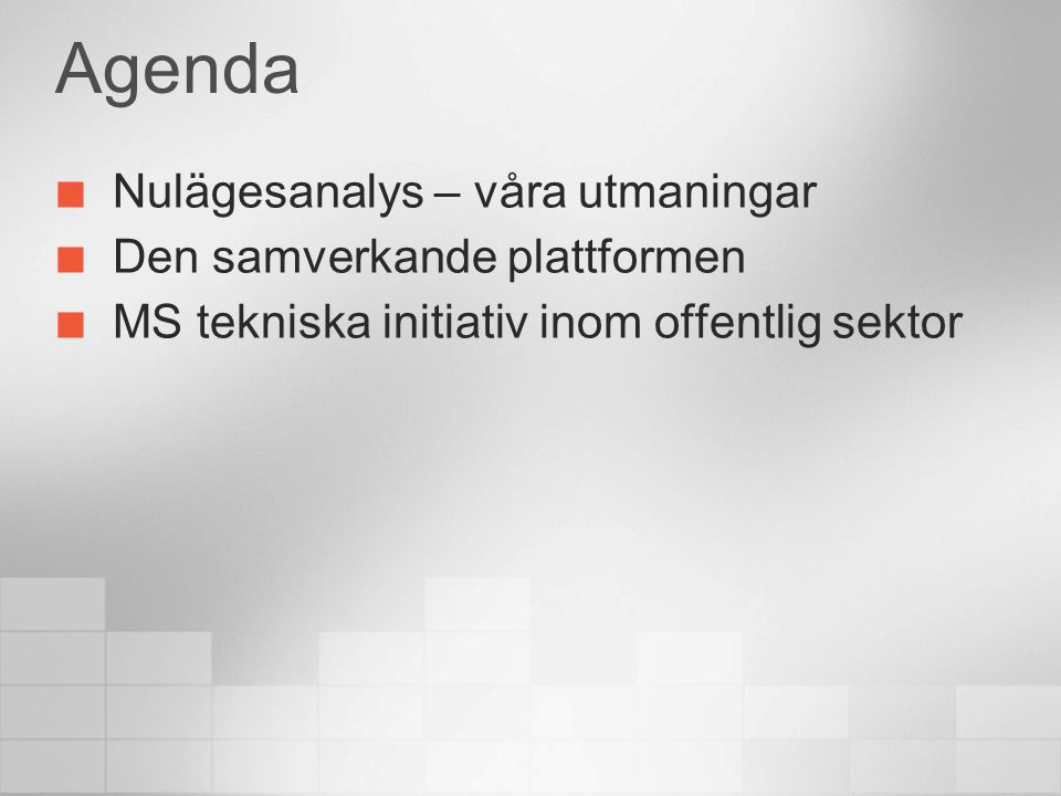 Agenda Nulägesanalys – våra utmaningar Den samverkande plattformen