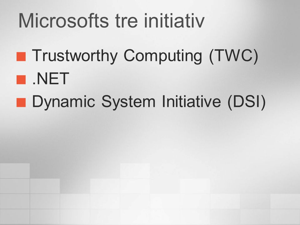 Microsofts tre initiativ