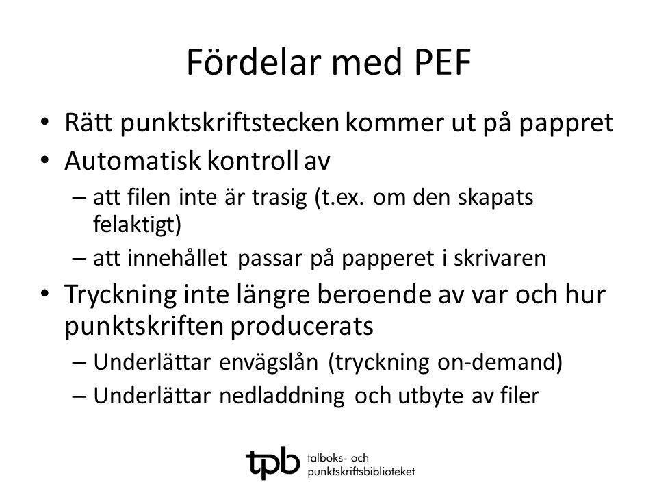 Fördelar med PEF Rätt punktskriftstecken kommer ut på pappret