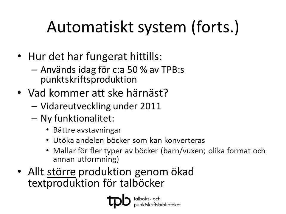 Automatiskt system (forts.)