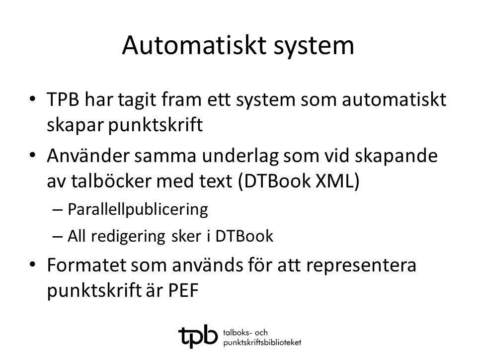 Automatiskt system TPB har tagit fram ett system som automatiskt skapar punktskrift.