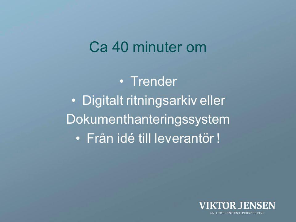 Ca 40 minuter om Trender Digitalt ritningsarkiv eller