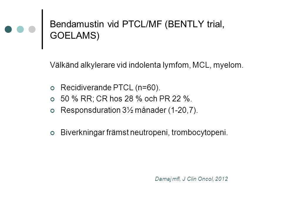Bendamustin vid PTCL/MF (BENTLY trial, GOELAMS)