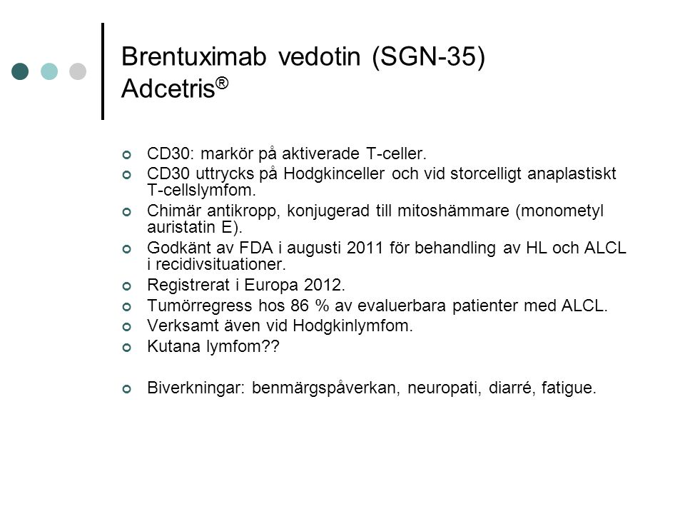 Brentuximab vedotin (SGN-35) Adcetris®