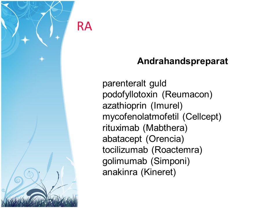 RA Andrahandspreparat parenteralt guld podofyllotoxin (Reumacon)