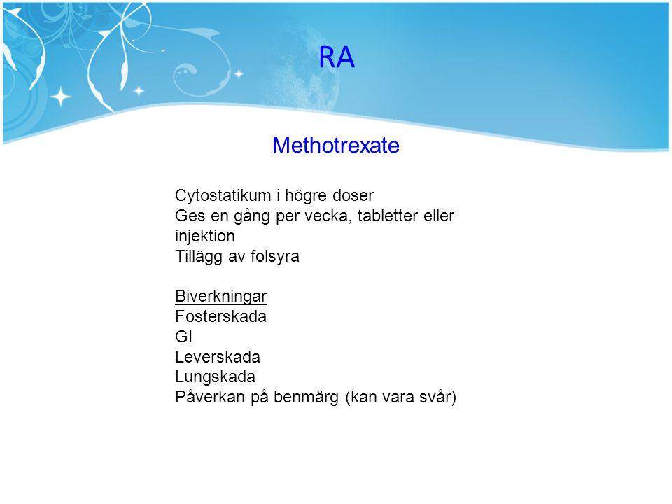 RA Methotrexate Cytostatikum i högre doser
