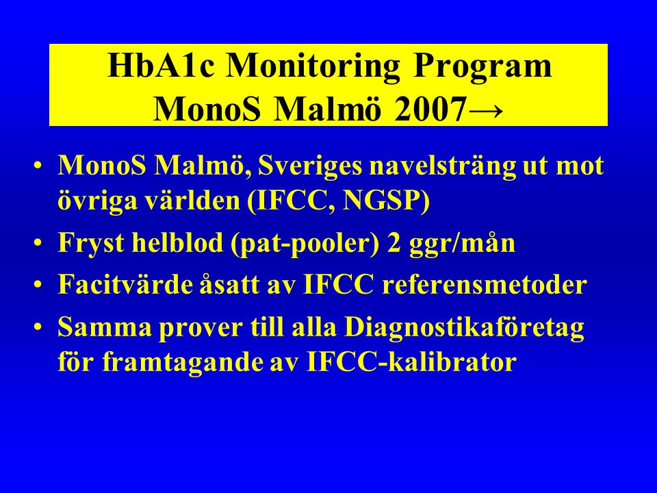 HbA1c Monitoring Program MonoS Malmö 2007→