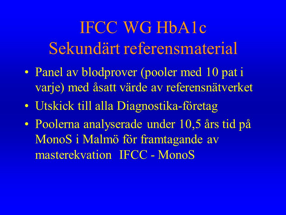 IFCC WG HbA1c Sekundärt referensmaterial