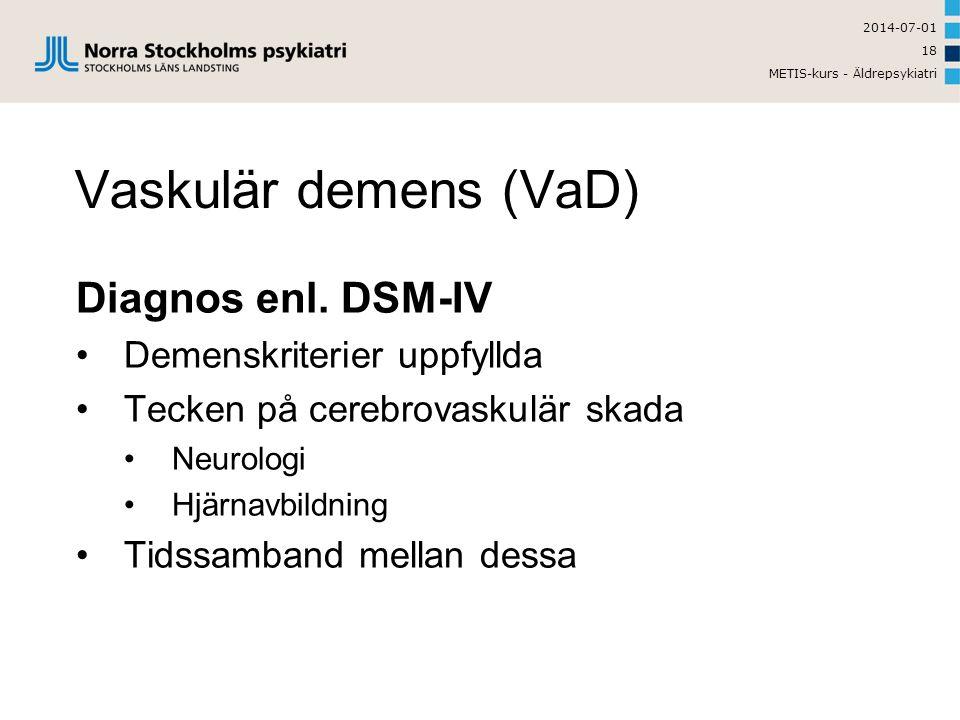 Vaskulär demens (VaD) Diagnos enl. DSM-IV Demenskriterier uppfyllda