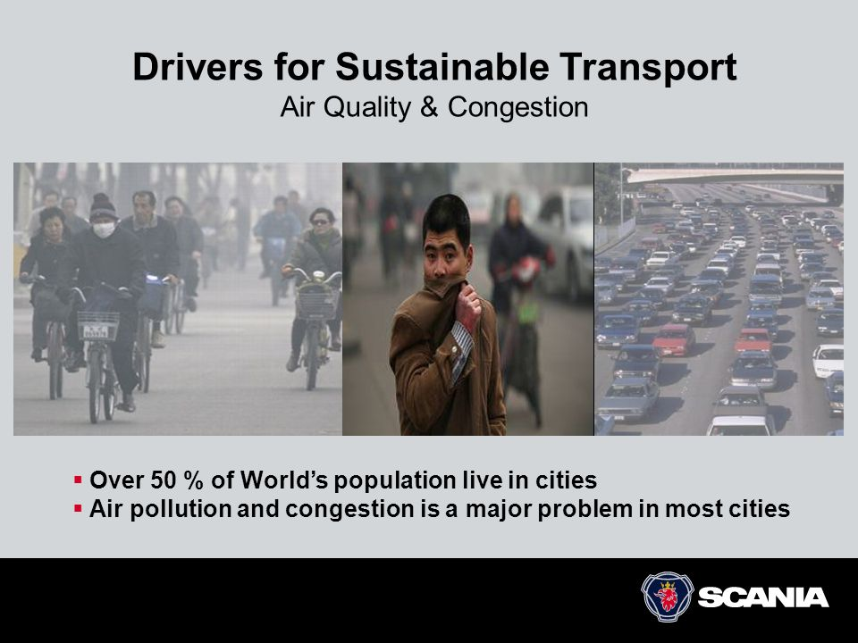 Drivers for Sustainable Transport Air Quality & Congestion