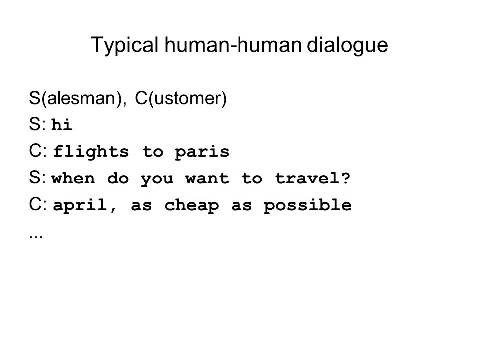 Typical human-human dialogue