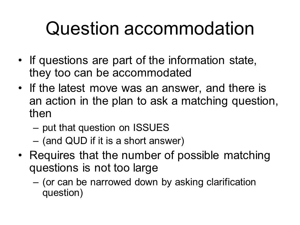 Question accommodation