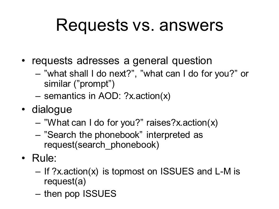Requests vs. answers requests adresses a general question dialogue