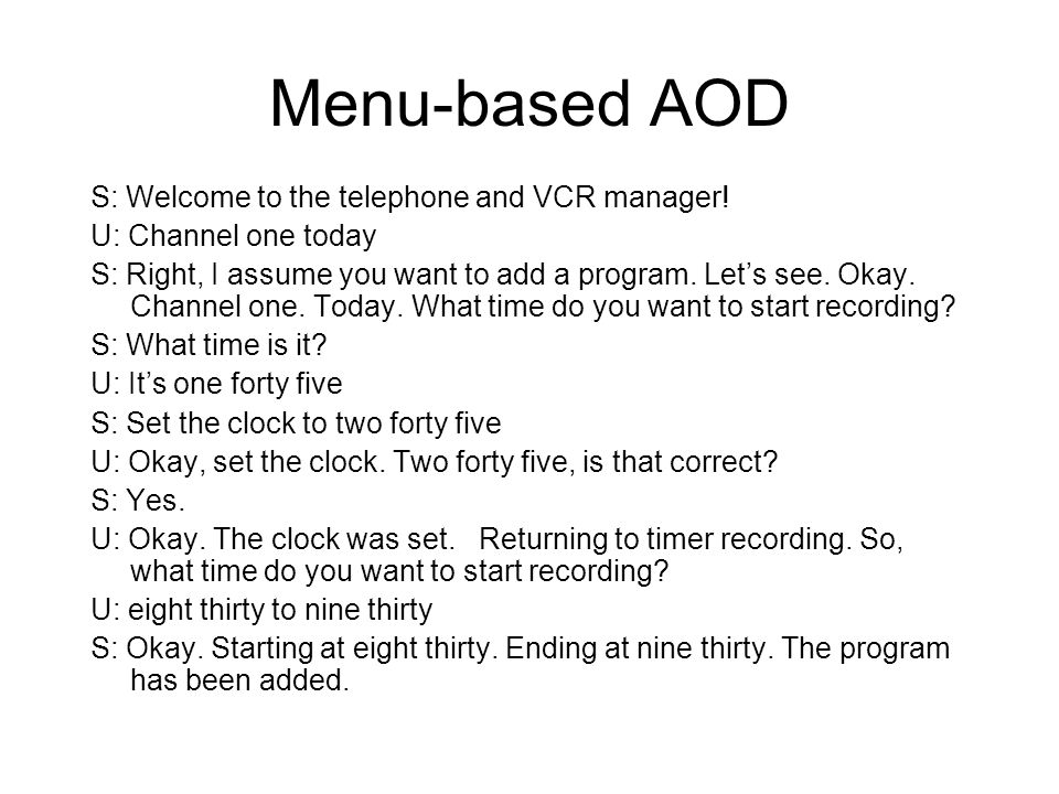 Menu-based AOD S: Welcome to the telephone and VCR manager!