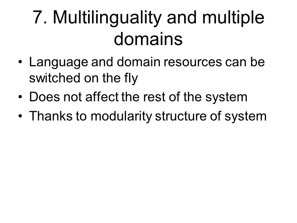 7. Multilinguality and multiple domains