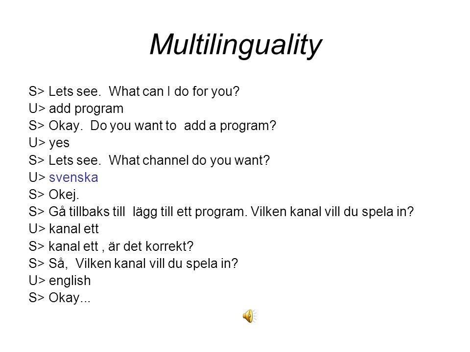 Multilinguality S> Lets see. What can I do for you