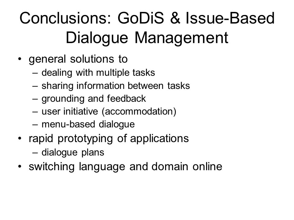 Conclusions: GoDiS & Issue-Based Dialogue Management