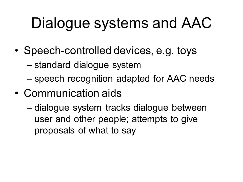 Dialogue systems and AAC