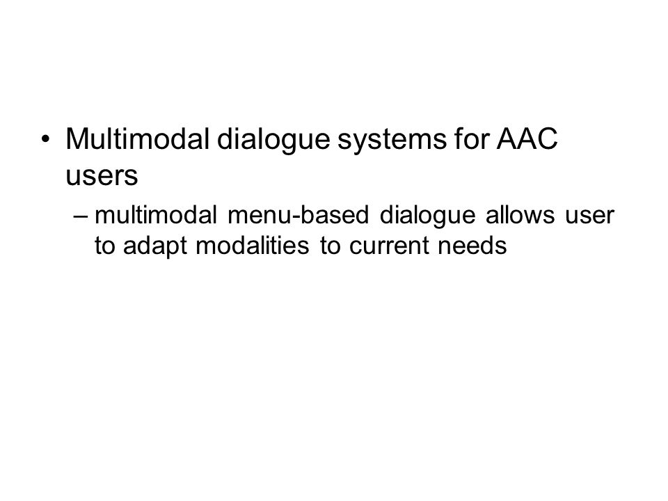 Multimodal dialogue systems for AAC users
