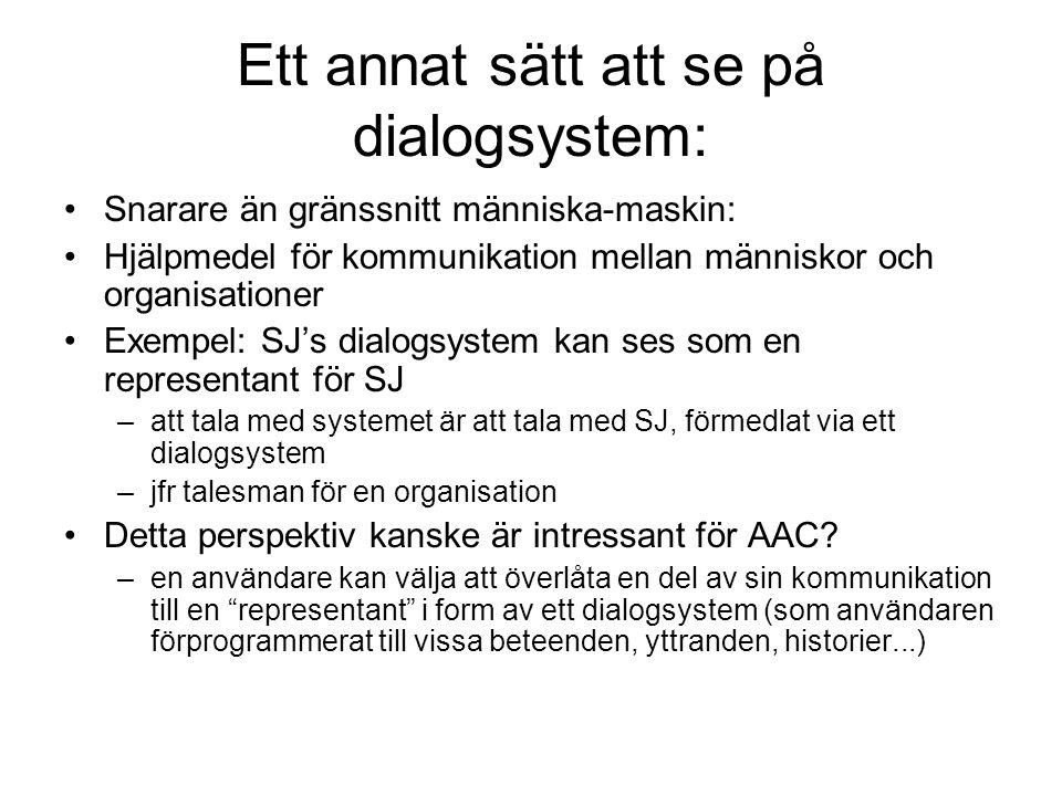 Ett annat sätt att se på dialogsystem: