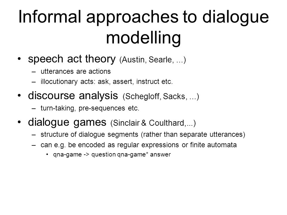 Informal approaches to dialogue modelling