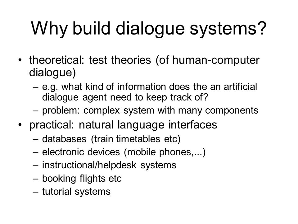 Why build dialogue systems