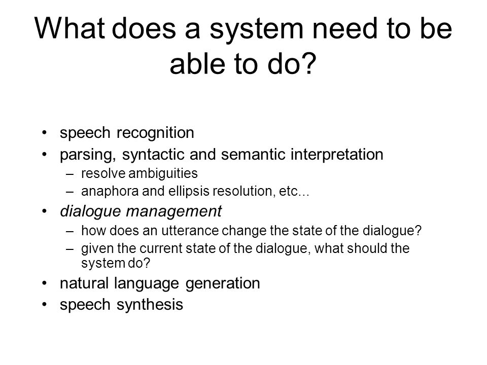 What does a system need to be able to do