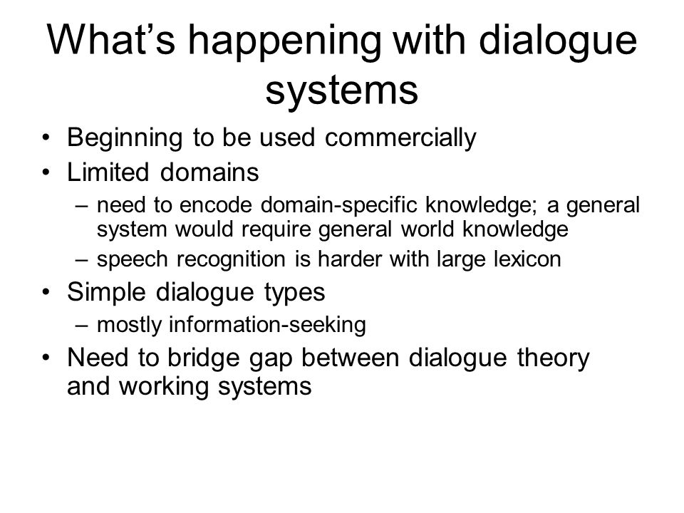 What's happening with dialogue systems