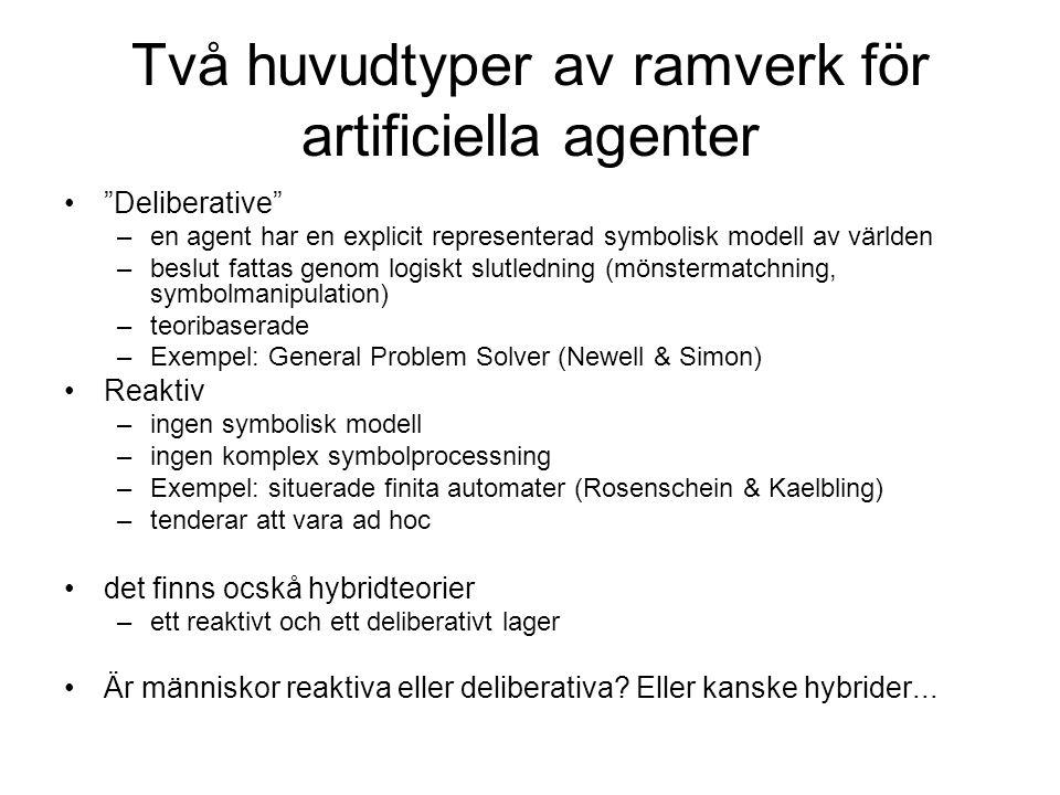 Två huvudtyper av ramverk för artificiella agenter