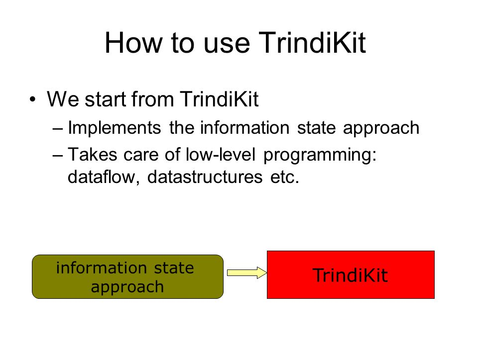 How to use TrindiKit We start from TrindiKit