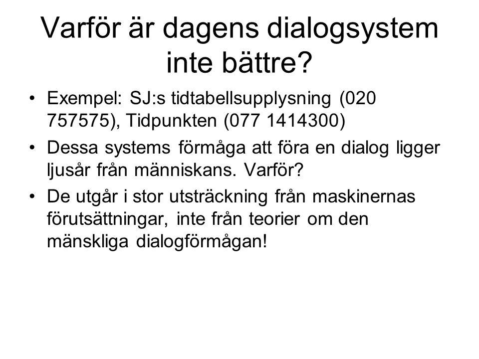 Varför är dagens dialogsystem inte bättre