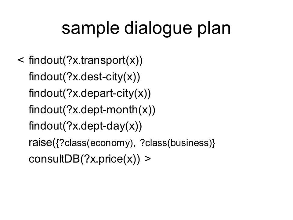 sample dialogue plan < findout( x.transport(x))