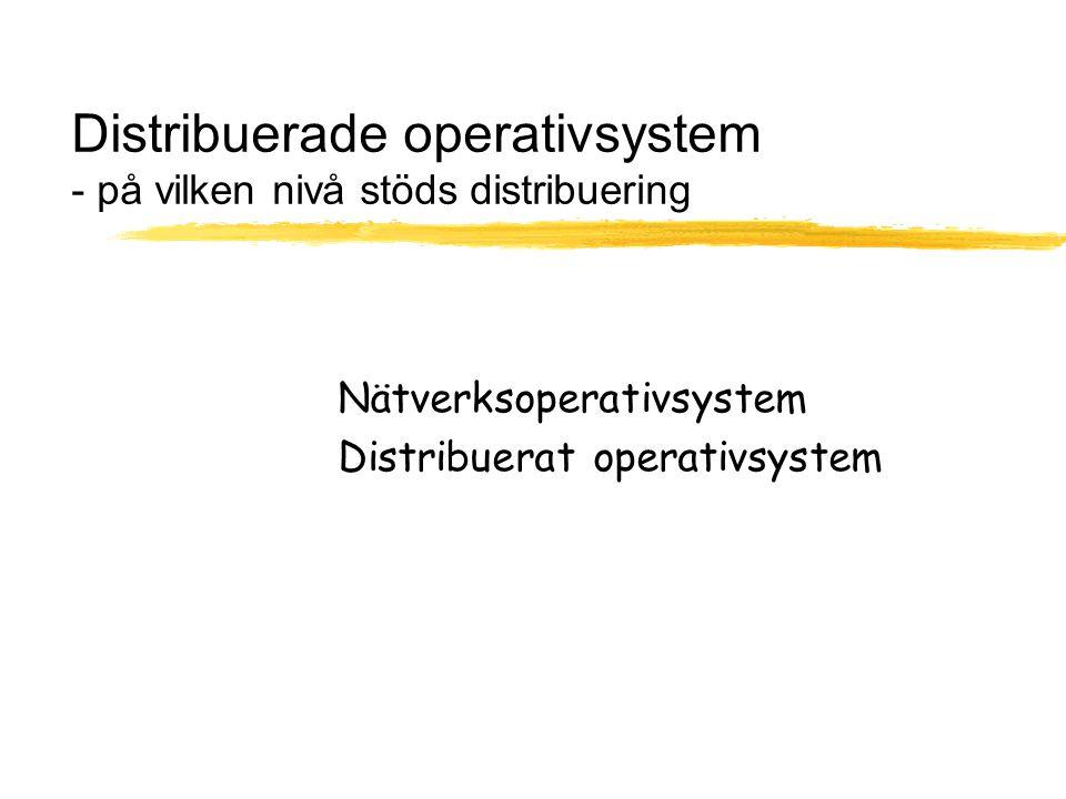 Distribuerade operativsystem - på vilken nivå stöds distribuering