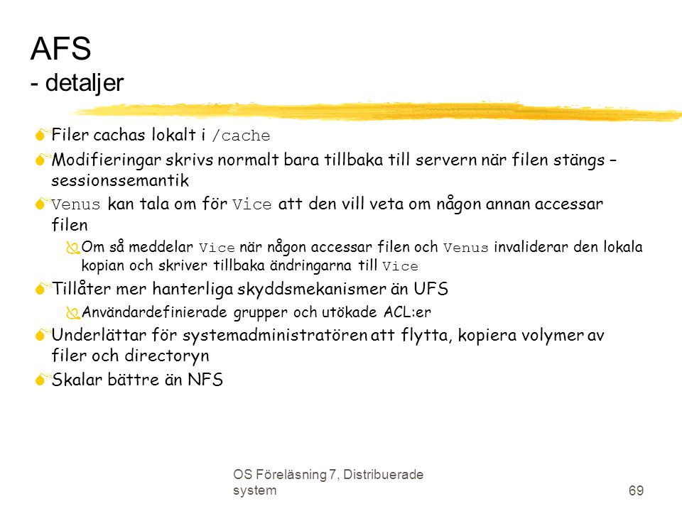 AFS - detaljer Filer cachas lokalt i /cache