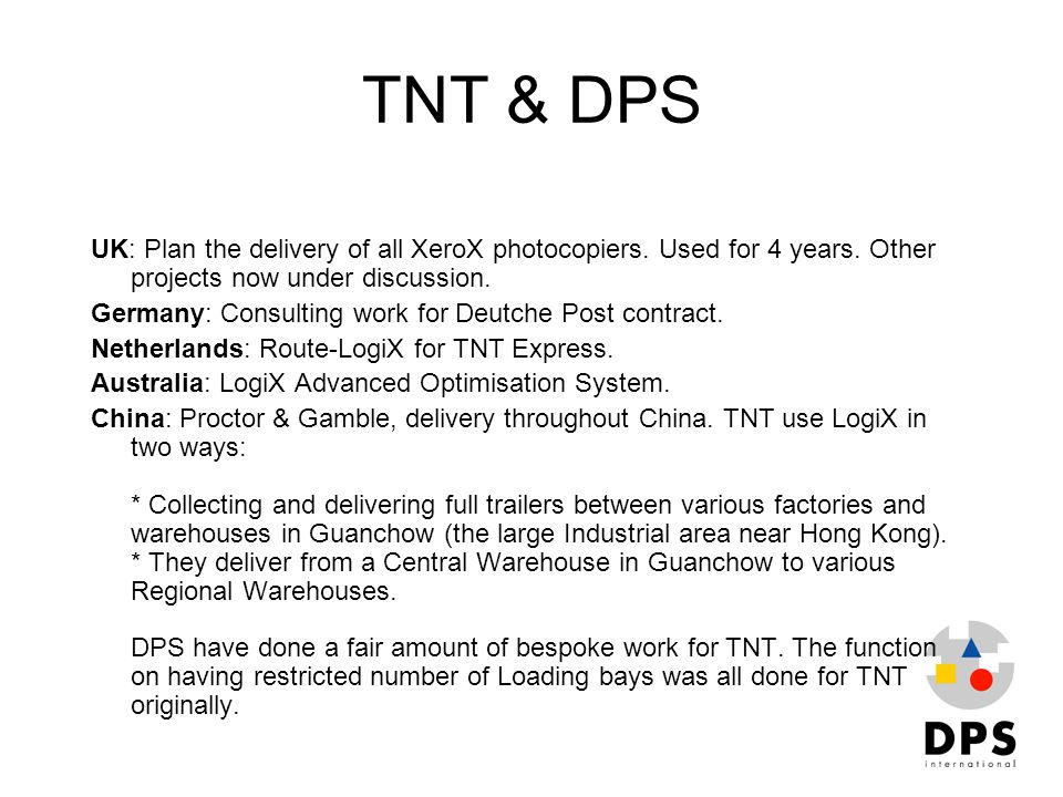TNT & DPS UK: Plan the delivery of all XeroX photocopiers. Used for 4 years. Other projects now under discussion.