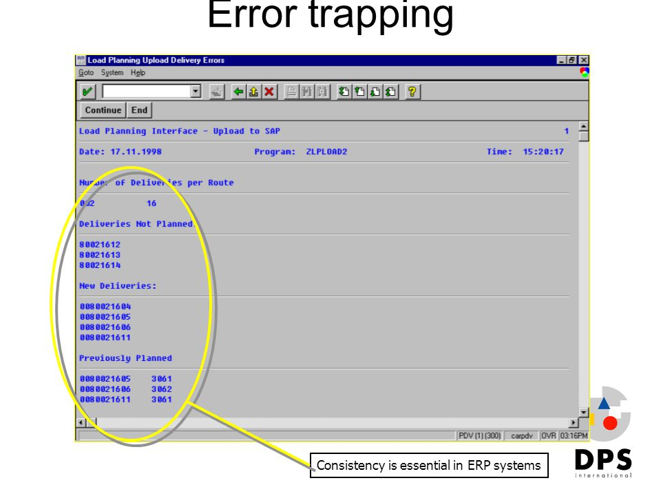 Error trapping Consistency is essential in ERP systems