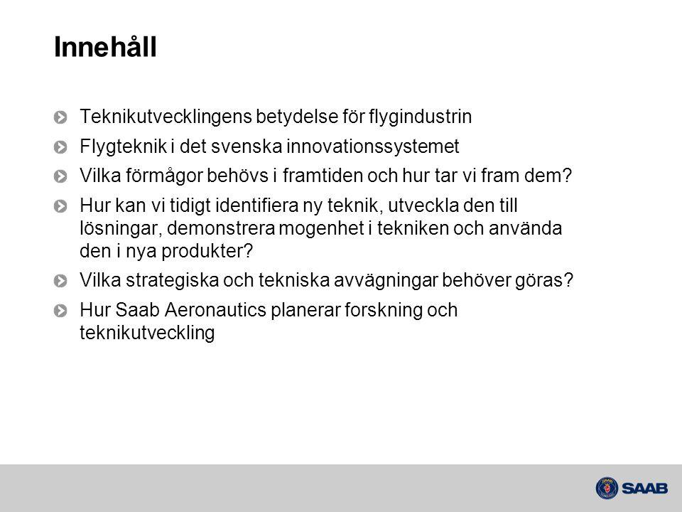 Innehåll Teknikutvecklingens betydelse för flygindustrin