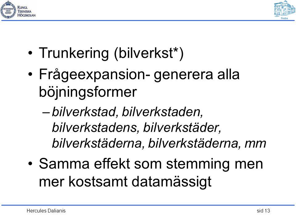 Trunkering (bilverkst*) Frågeexpansion- generera alla böjningsformer