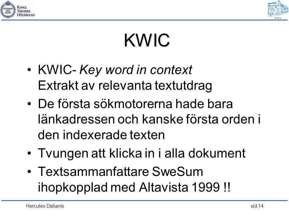 KWIC KWIC- Key word in context Extrakt av relevanta textutdrag