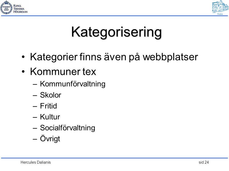 Kategorisering Kategorier finns även på webbplatser Kommuner tex