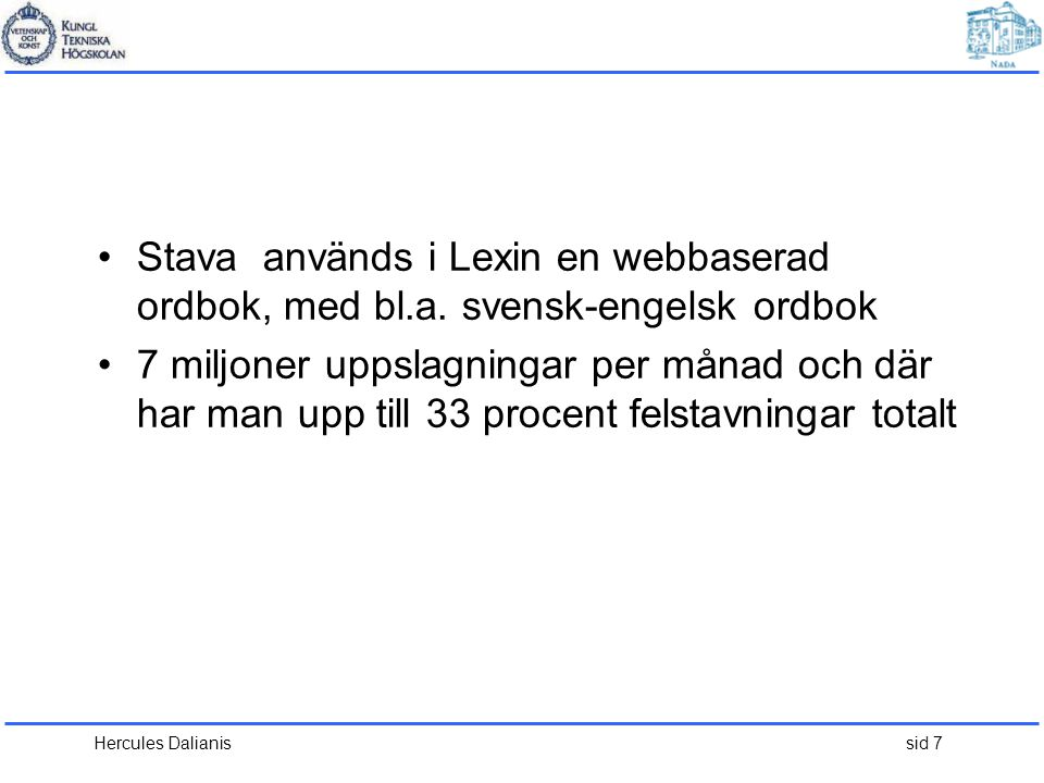 Stava används i Lexin en webbaserad ordbok, med bl. a