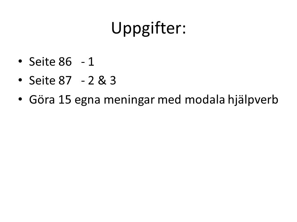 Uppgifter: Seite 86 - 1 Seite 87 - 2 & 3