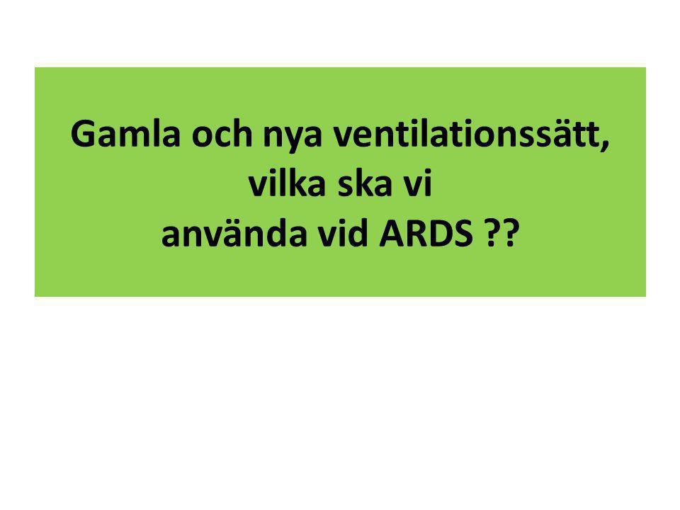 Gamla och nya ventilationssätt, vilka ska vi använda vid ARDS