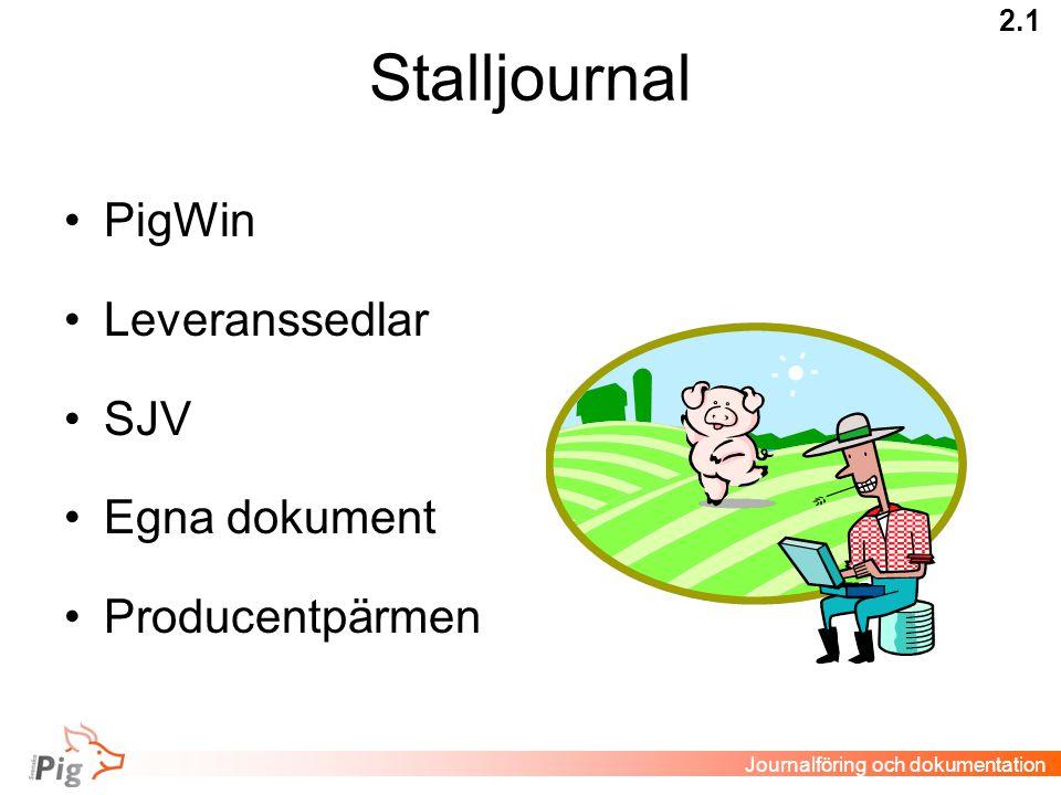 Stalljournal PigWin Leveranssedlar SJV Egna dokument Producentpärmen