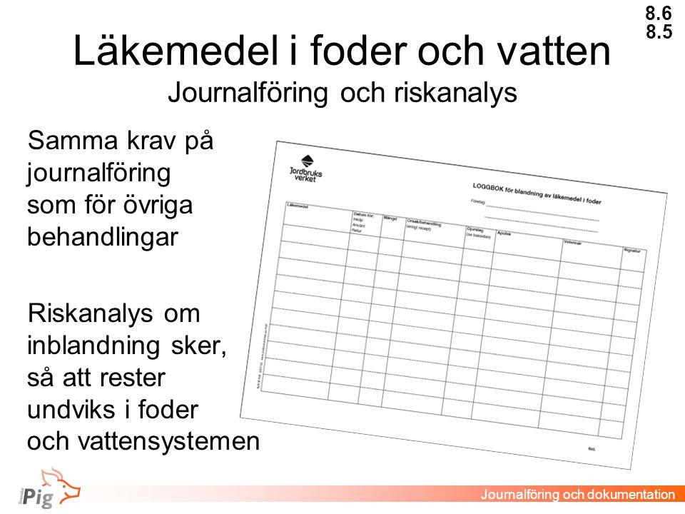 Läkemedel i foder och vatten Journalföring och riskanalys