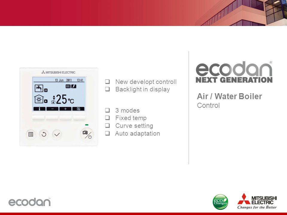 Air / Water Boiler 2. Egenskaper av 2011 MELCO system