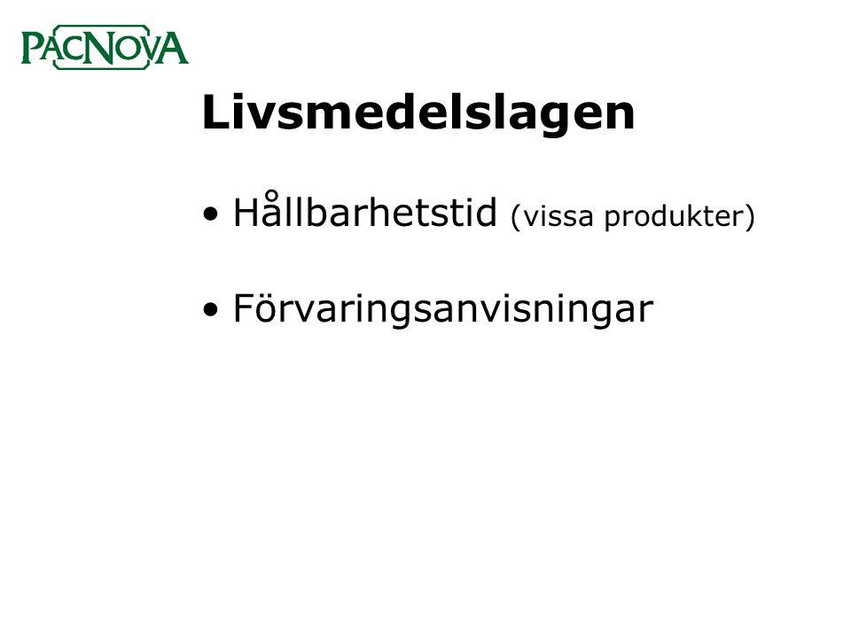Livsmedelslagen Hållbarhetstid (vissa produkter) Förvaringsanvisningar
