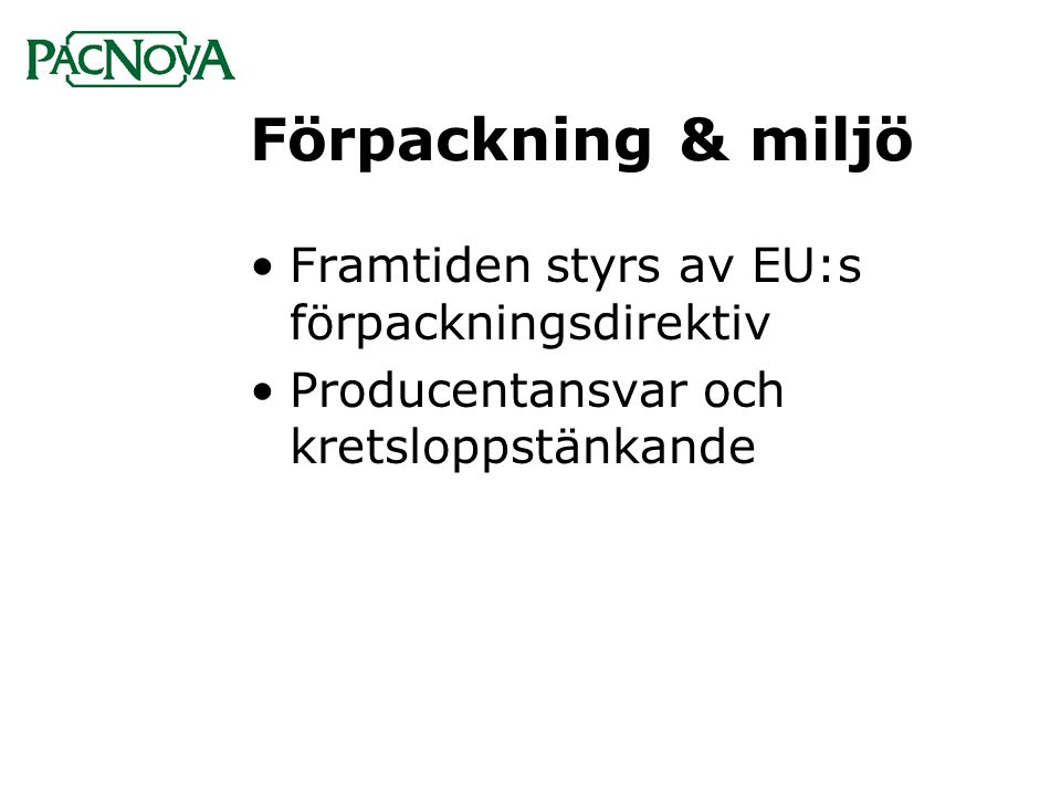 Förpackning & miljö Framtiden styrs av EU:s förpackningsdirektiv